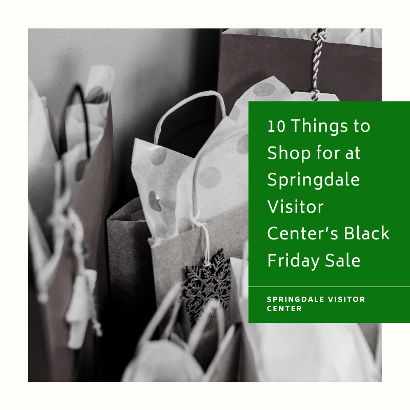 7 Things To Shop For At Springdale Visitor Center S Black Friday Sale Visit Springdale